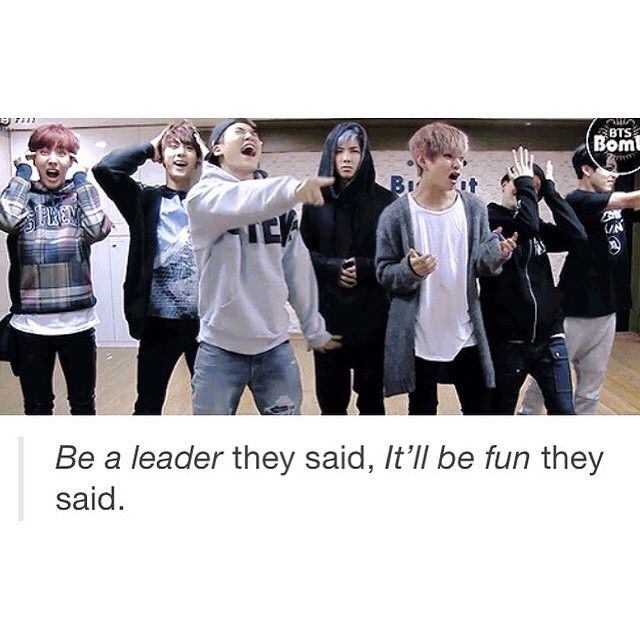 Be a leader they said. It'll be fun they said. / Poor Rap Monster xD ~ BTS