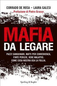Prezzi e Sconti: #Mafia da legare. pazzi sanguinari matti per  ad Euro 8.99 in #Libri #Libri