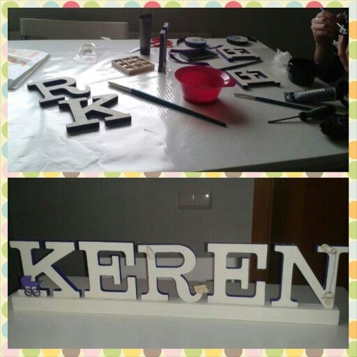 Lo último! Letras decoradas y personalizadas para la recién llegada Keren!