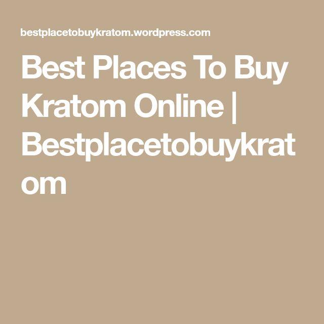 Best Places To Buy Kratom Online | Bestplacetobuykratom
