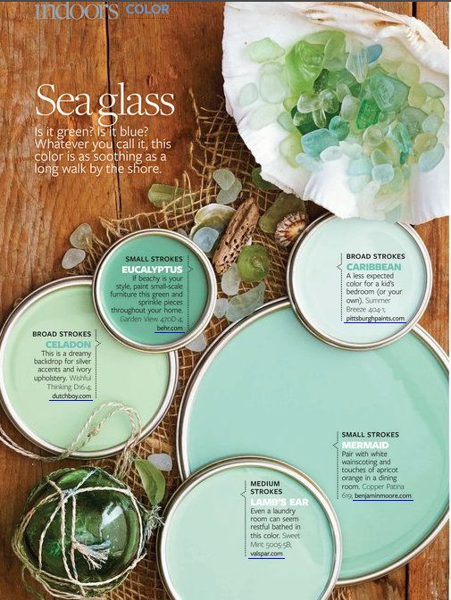 Seaglass tones: Celadon = Wishful Thinking D16-4 by Dutch Boy (Menards.) Eucalyptus = Garden View 470D-4 by Behr (Home Depot.) Caribbean = Summer Breeze 404-1 by Pittsburgh Paints (Menards.) Mermaid = Copper Patina 619 by Benjamin Moore. Lamb's Ear = Sweet Mint 5005-5B by Valspar (Lowe's.) -- Amazing blues. :)