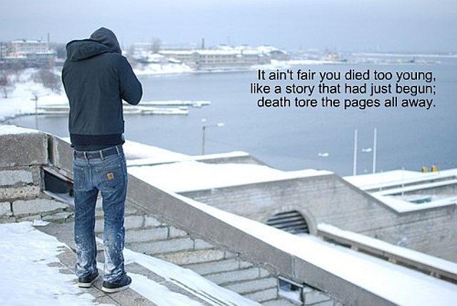 it aint fair you died to young, like a story that had just begun.Random Quotes, Create Photos, Shared Photos, Photos Book, Kenny Chesney, Aint Fair