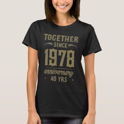 c3128f46 Vintage 40th Anniversary T-Shirt. Cool Gift. T-Shirt $25.70 by  AnniversaryAndAge - custom gift idea