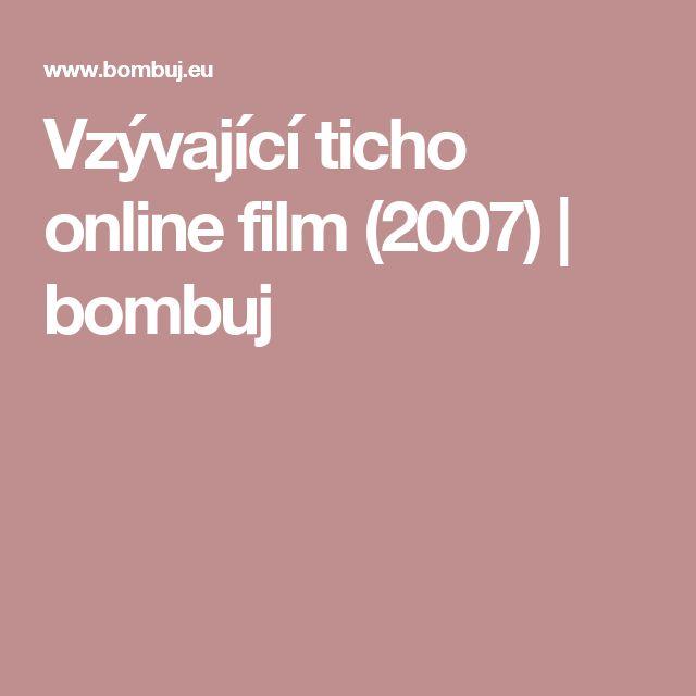 Vzývající ticho online film (2007) | bombuj