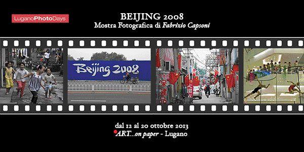 """© fabrizio capsoni Beijing 2008 In occasione di Lugano Photo Days la mostra Beijing 2008: dal 12 al 20 ottobre 2013 da """"ART...on paper"""" a Lugano Paradiso."""