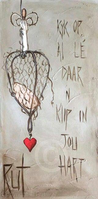 Kyk op...al lê daar 'n klip in jou hart... #Afrikaans ©Rut[rutcreations.com][Rut Art/FB]