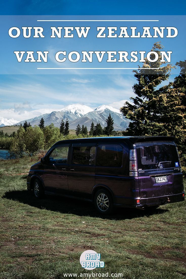 Our New Zealand Van Conversion Guide Amy Broad New Zealand Travel World Travel Guide Travel Inspiration