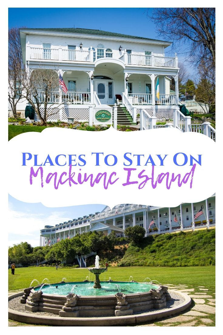 Places To Stay On Mackinac Island Ultimate Guide To Choosing Mackinac Island Mackinac Mackinac Island Michigan