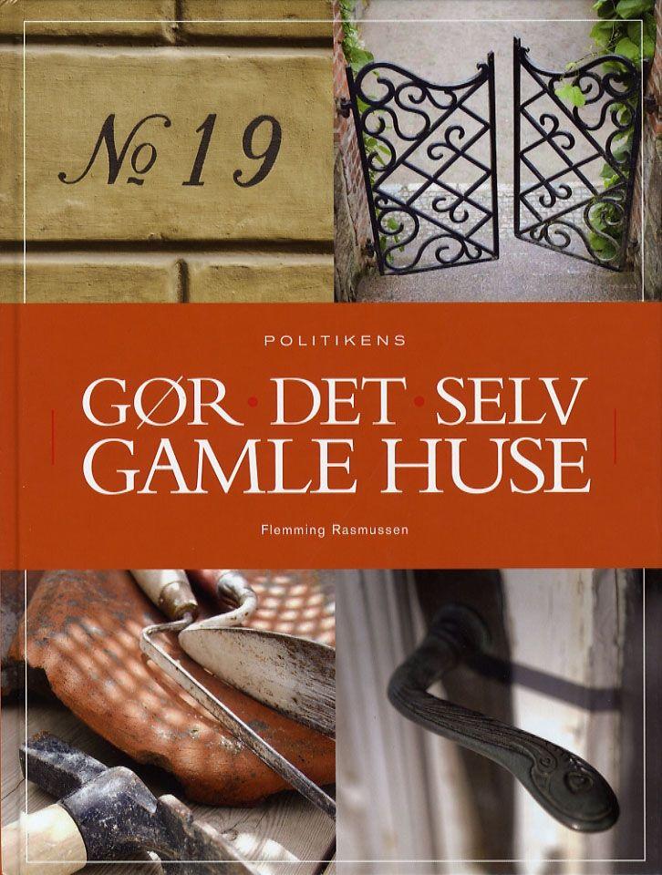 Gør Det Selv Gamle Huse Af Flemming Rasmussen → Køb Bogen Billigt Her
