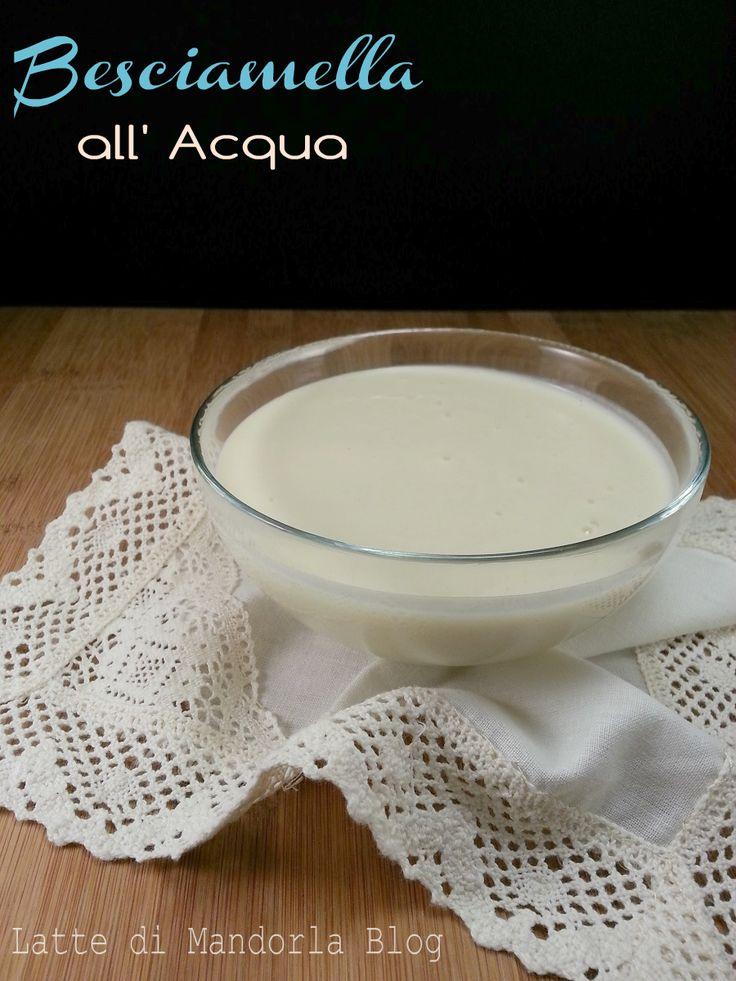 Besciamella all'acqua senza glutine e lattosio