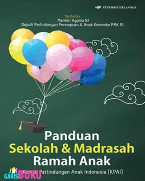 Panduan Sekolah Dan Madrasah Ramah Anak Buku Pendidikan Sekolah Ramah Anak