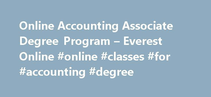 Online Accounting Associate Degree Program – Everest Online #online #classes #for #accounting #degree http://zimbabwe.nef2.com/online-accounting-associate-degree-program-everest-online-online-classes-for-accounting-degree/  # Online Accounting Associate Degree Program We are not currently enrolling for this program. Please check back in the future. Program Overview Job opportunities in the accounting field can be rewarding for many years to come. Now is the time to position yourself for this…