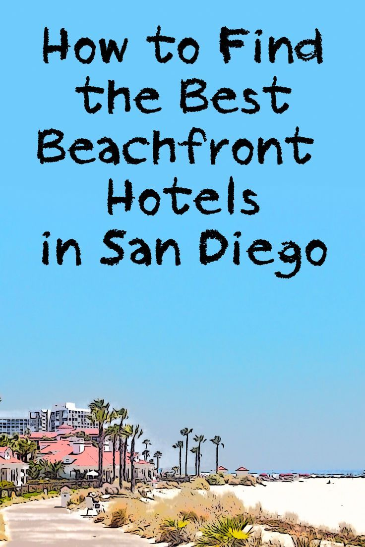 These San Diego hotels are really on the beachfront, not across the street and not a block away.