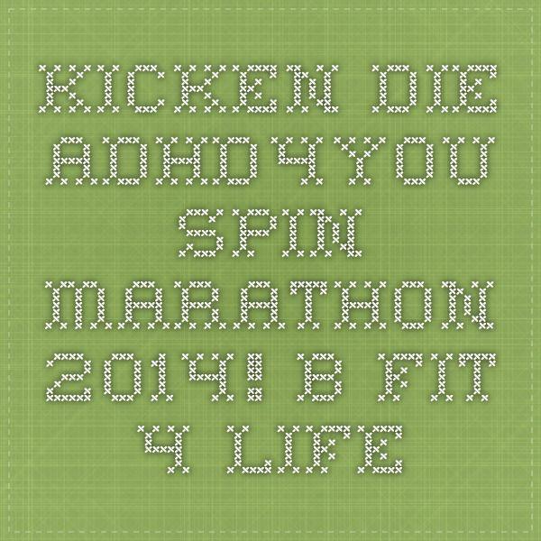 Kicken die ADHD4YOU Spin Marathon 2014! - B Fit 4 Life