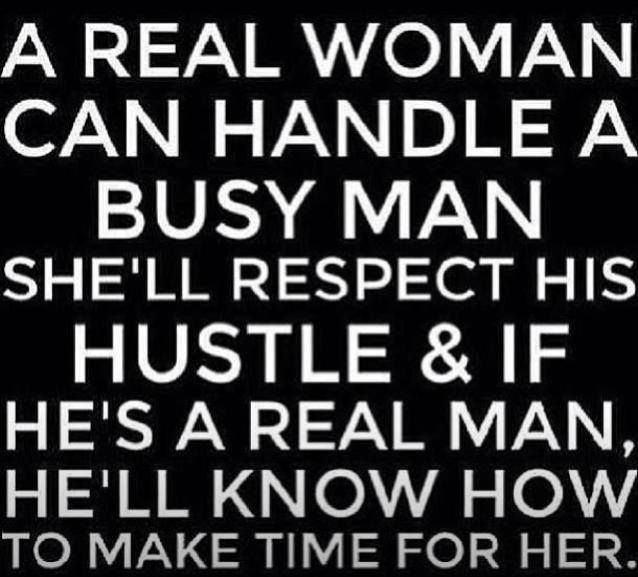 I'll respect your hustle, I have my own hustle. But I won't make the effort if you don't now.