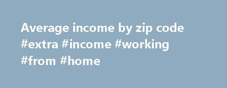 Average income by zip code #extra #income #working #from #home http://incom.nef2.com/2017/05/01/average-income-by-zip-code-extra-income-working-from-home/  #average income by zip code # ZIP Code Database Listings, Maps, and Boundary Data ZIP Code Radius Finder ZIP Code Distance Calculator U.S. and Canadian ZIP Codes Listing – Immediate Download Free ZIP Code Lookups Monthly updated U.S. ZIP Code Database with U.S. demographics. Monthly updated Canadian Postal Code OM Database with…