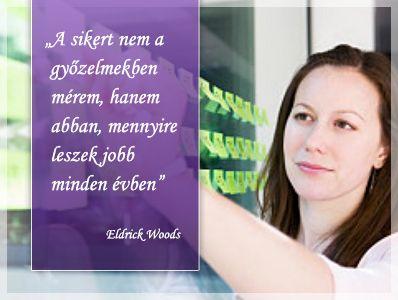 """""""A sikert nem a győzelmekben mérem, hanem abban, mennyire leszek jobb minden évben """" - Eldrick Woods"""