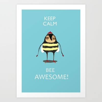 Keep Calm Bee Awesome! Art Print by Ashley Percival Illustrator - $18.00: Perciv Illustrations, Bees Awesome, Ashley Perciv, Art Prints, 18 00, Illustrators, Keep Calm, Calm Bees, Awesome Art