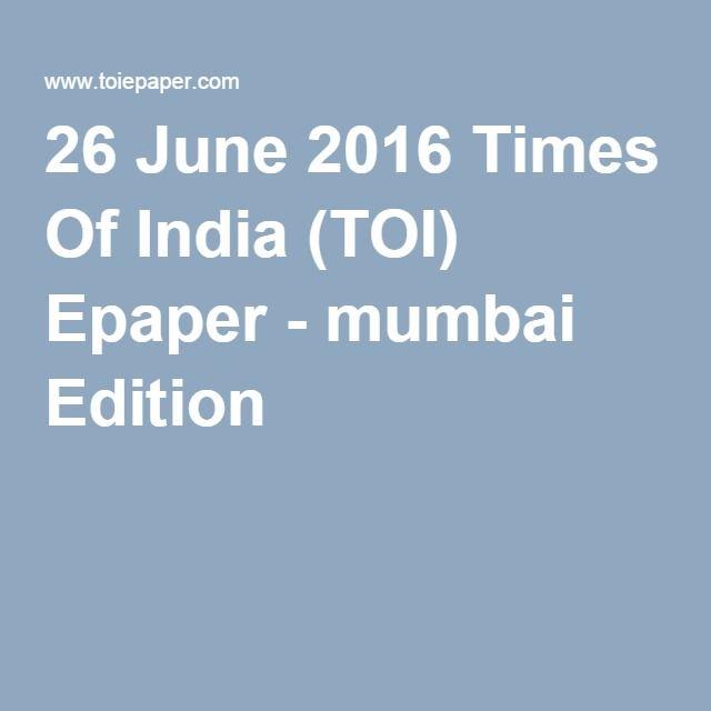 26 June 2016 Times Of India (TOI) Epaper - mumbai Edition