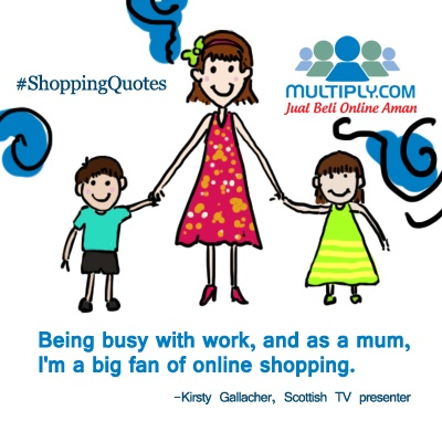 """Being busy with work, and as a mum, I'm a big fan of online shopping."" - click http://multiply.com/marketplace/supersale?utm_source=pinterest to shop online"