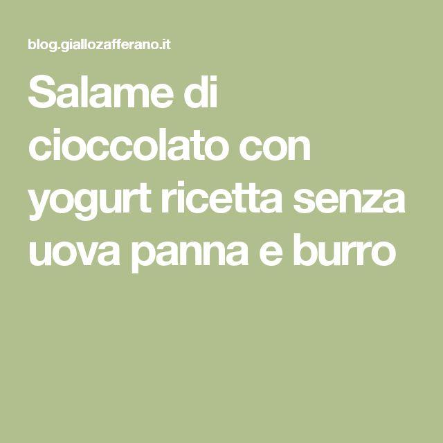 Salame di cioccolato con yogurt ricetta senza uova panna e burro