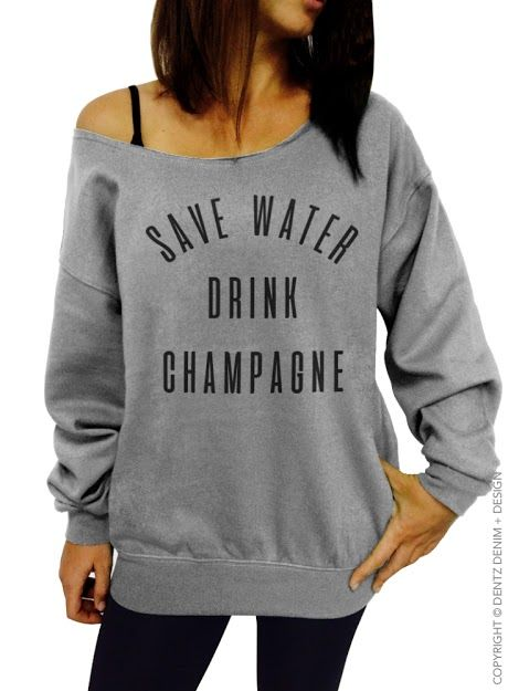 Save Water, Drink Champagne, Brunch, Champagne Shirt, Funny quote, Womens Clothing, Tunic, Sweatshirt, Dress, Gift for Her, Long Length