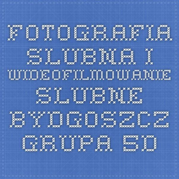 """Fotografia Slubna i wideofilmowanie slubne Bydgoszcz - Grupa 5D - opis usług fotograficznych Grupy 5D w katalogu """"Gazety"""""""