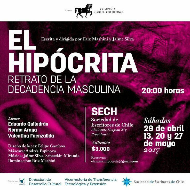 Vuelve el retrato de la decadencia y careta del hombre contemporáneo. En la Sociedad de Escritores de Chile. Mayo 2017 #elhipocrita #teatro #chile