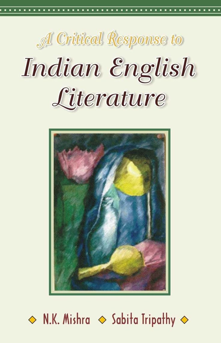 A Critical Response to Indian English Literature [Jan 01, 2001] Mishra, N. K.]