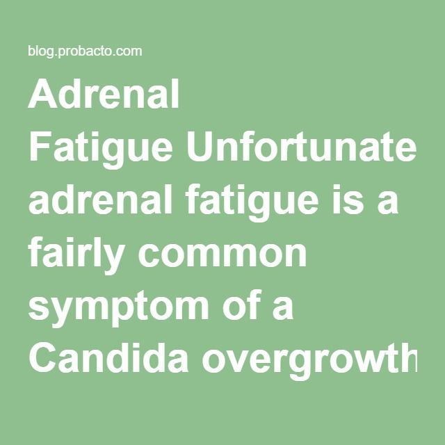 Adrenal Fatigue Unfortunately, adrenal fatigue is a fairly common symptom of a Candida overgrowth. If you're wondering how a Candida overgrowth causes adrenal fatigue, the following is the simplest way I know of to explain it.  A Candida infestation causes ongoing immune responses in your body. This creates a constant barrage of responses from the adrenals. The end result of this abuse brings about the exhaustion of the adrenals, better known as adrenal fatigue.  There are symptoms of…