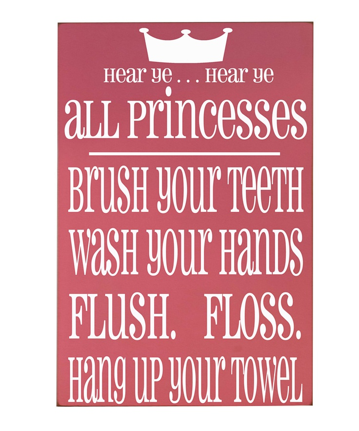 Vinyl Crafts Pink & White Princess Bathroom Rules Plaque, this needs to go in the kids' bathroom but not sure Zane would appreciate it :)
