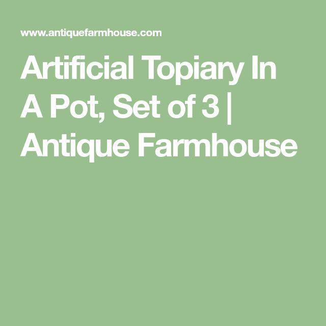 Artificial Topiary In A Pot, Set of 3 | Antique Farmhouse