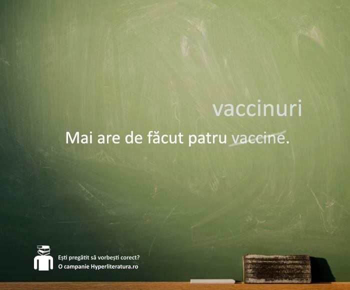 """""""Vaccin"""" este un substantiv de genul neutru, cu pluralul specific acestui gen: """"vaccinuri""""."""