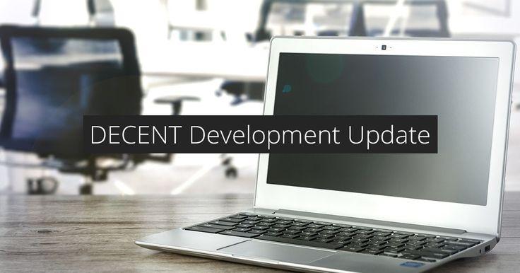 DECENT Network Development Update #3