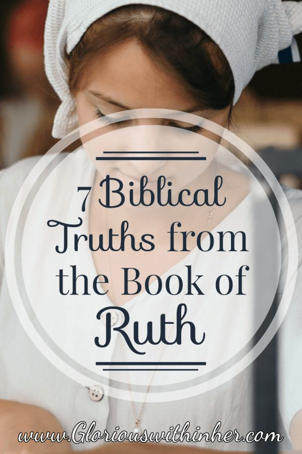 7 Biblical Truths from the Book of Ruth to encourage you in your faith