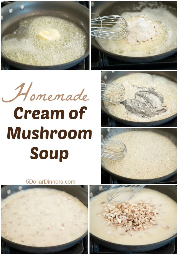 Homemade Cream of Mushroom Soup ~ so easy and so much healthier than store bought cans! | 5DollarDinners.com