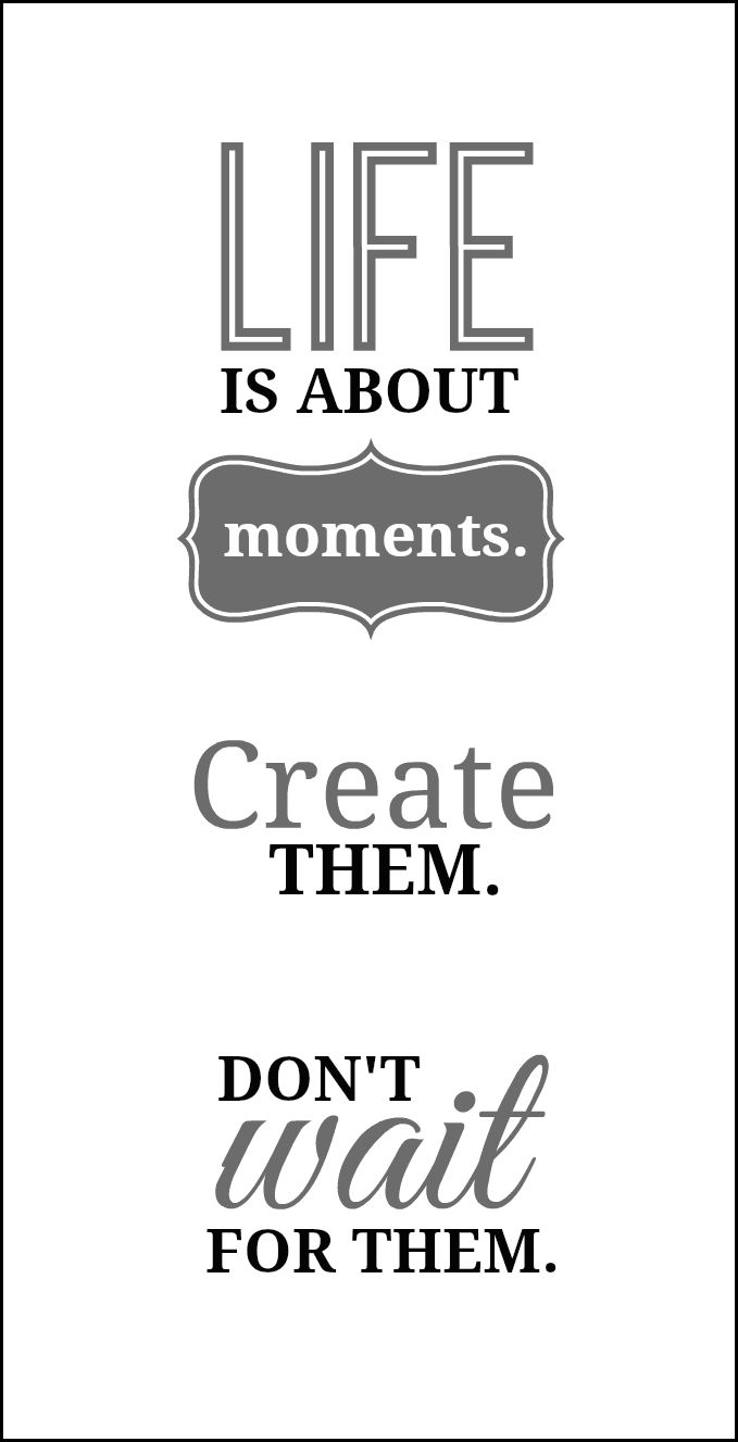 Fee Printable: Life Is About Moments | On Sutton Place