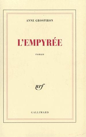 L'empyrée. Anne Grospiron - Decitre - 9782070736553 - Livre