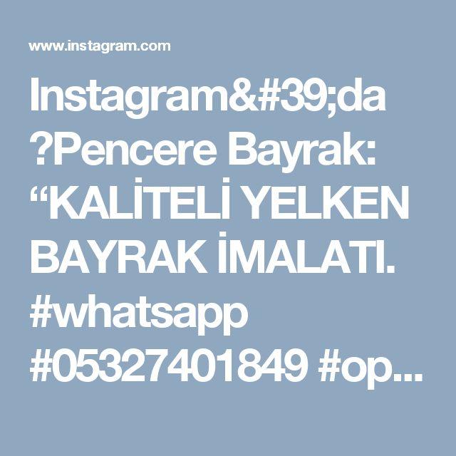 "Instagram'da 💯Pencere Bayrak: ""KALİTELİ YELKEN BAYRAK İMALATI. #whatsapp #05327401849 #opel #auto #car #autoshow"""