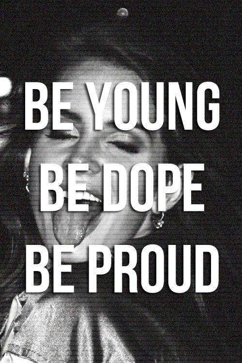 BE YOUNG BE DOPE BE PROUD LANA DEL REY LYRICS