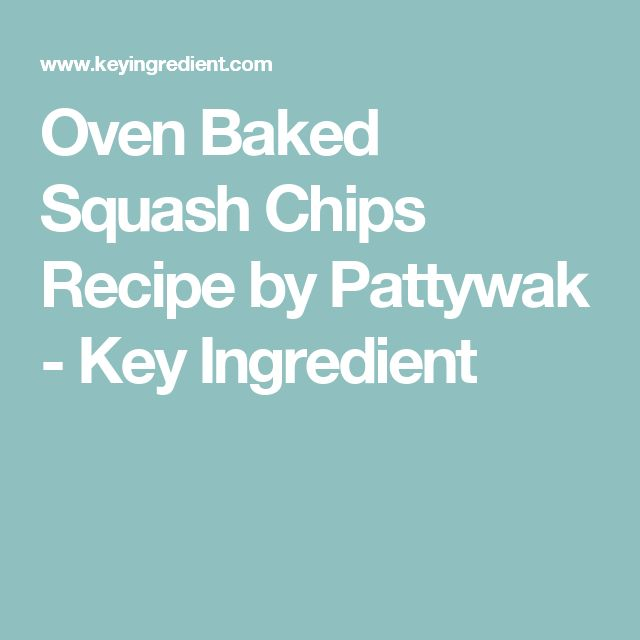 Oven Baked Squash Chips Recipe by Pattywak - Key Ingredient