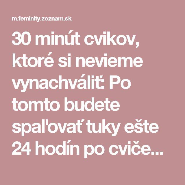 30 minút cvikov, ktoré si nevieme vynachváliť: Po tomto budete spaľovať tuky ešte 24 hodín po cvičení! | Feminity.sk v mobile