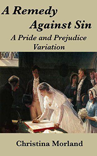 A Remedy Against Sin: A Pride and Prejudice Variation by Christina Morland  https://www.amazon.com/dp/B01IGRQP7K/ref=cm_sw_r_pi_dp_U_x_afUuAbVV35E67