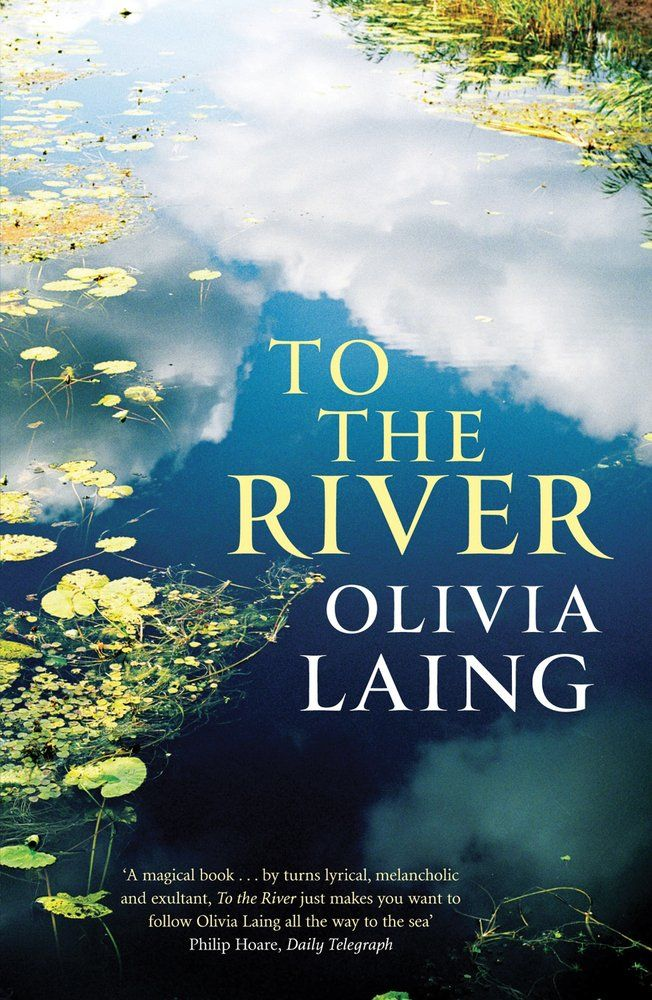 Image result for to the river olivia laing