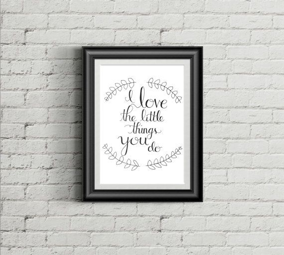 I love the little things you do Print by LittleInklingsDesign