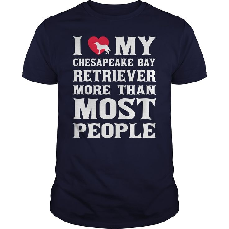 I Love my Chesapeake Bay Retriever more than most people shirt , Order HERE ==> https://www.sunfrog.com/Pets/115127018-459698176.html?89701, Please tag & share with your friends who would love it , #christmasgifts #superbowl #birthdaygifts
