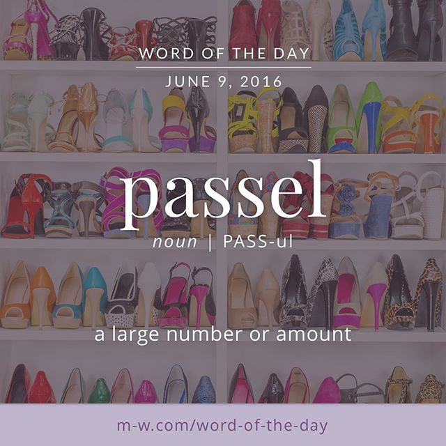 The #WordOfTheDay, passel, comes from a corruption of