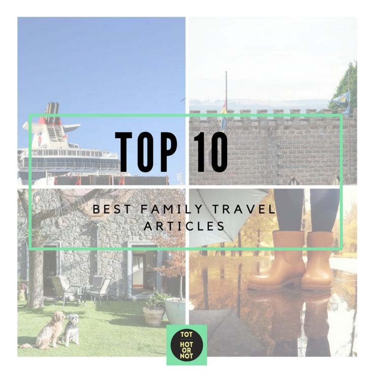 The HOT List: Top 10 Family Travel Links on the Web - October 2016 http://tothotornot.com/2016/10/family-travel-articles-october-2016/