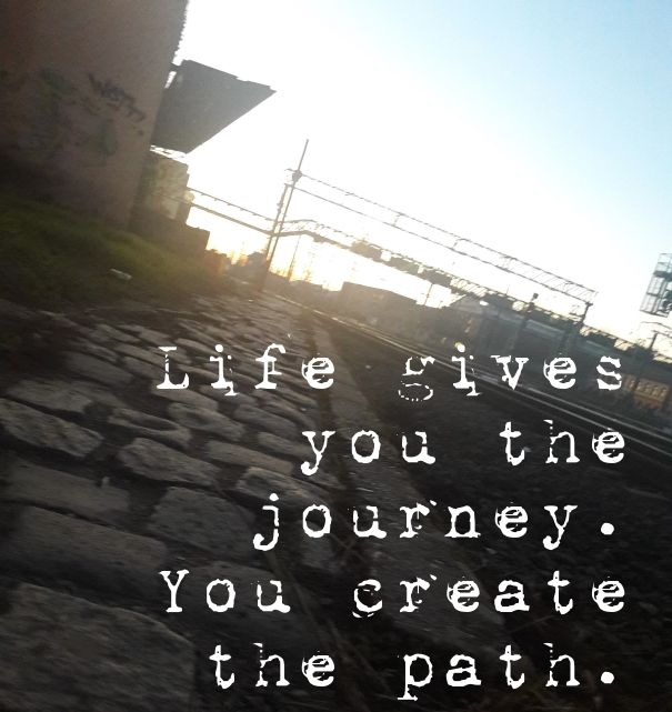 Check out my new PixTeller design! :: Life gives you the journey. you create the path.