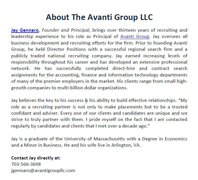 About The Avanti Group LLC - Jay Gennaro, Founder and Principal, brings over thirteen years of recruiting and leadership experience to his role as Principal of Avanti Group.  Main Site: http://avantigroupllc.com/